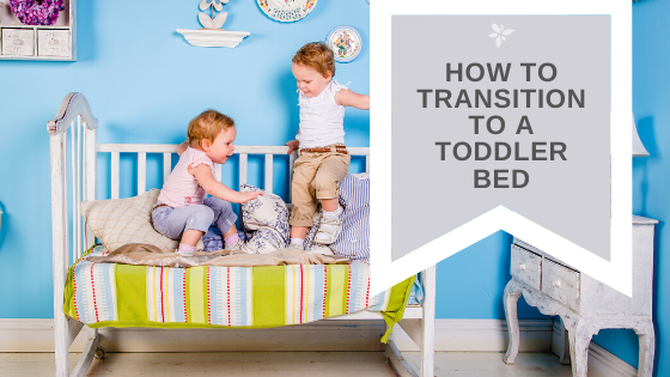8 Tips for Transitioning to a toddler bed - WE LOVE SLEEP